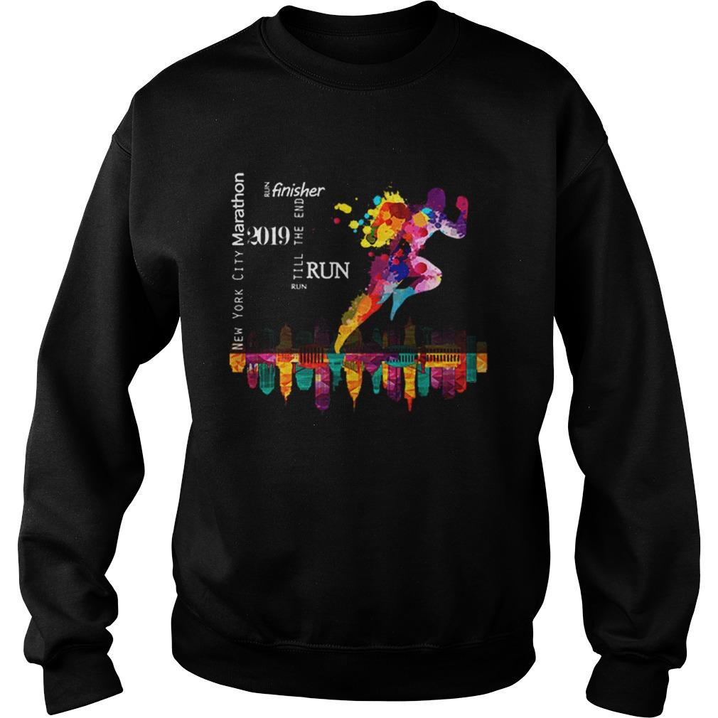 New York City Marathon 2019 Run Till The End Run Finisher  Sweatshirt