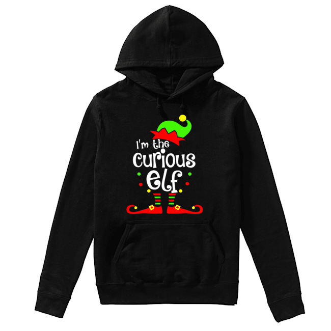 Nice I'm The Curious ELF Christmas Xmas Funny Matching Squad Gift  Unisex Hoodie
