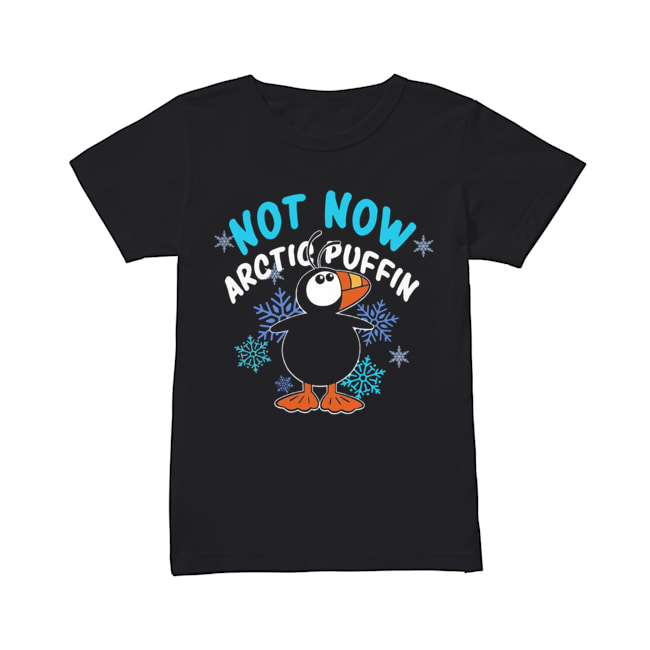 Not now arctic puffin ugly christmas  Classic Women's T-shirt