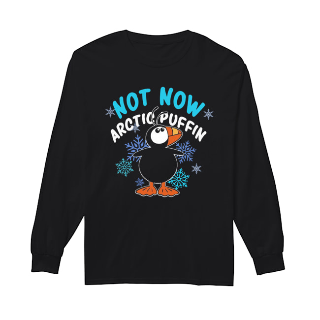 Not now arctic puffin ugly christmas  Long Sleeved T-shirt