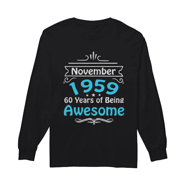 November 1959 60 Years Of Being Awesome  Long Sleeved T-shirt