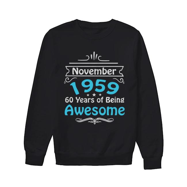 November 1959 60 Years Of Being Awesome  Unisex Sweatshirt