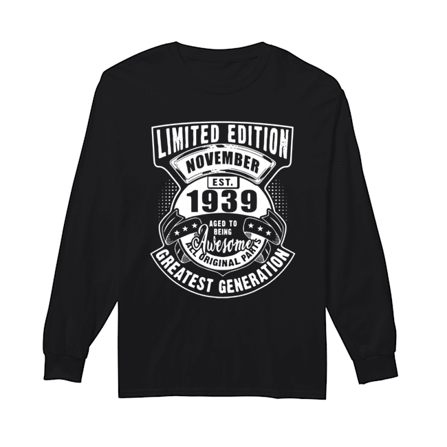 November Est 1939 Aged To Being Awesome All Original Parts Greatest Generation  Long Sleeved T-shirt