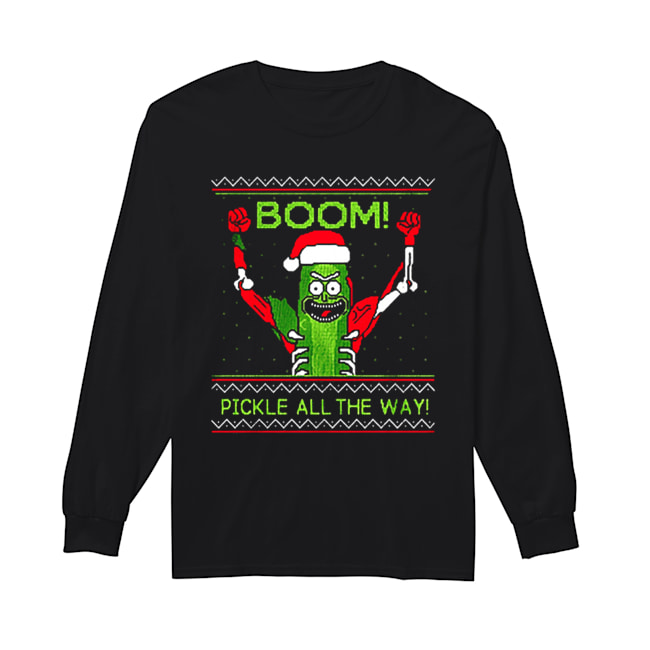 Rick and Morty Boom Pickle All The Way Christmas  Long Sleeved T-shirt