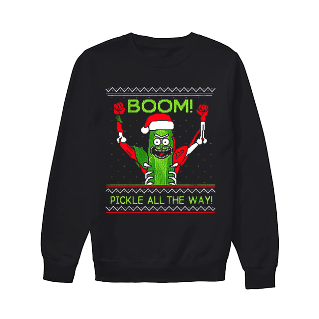 Rick and Morty Boom Pickle All The Way Christmas  Unisex Sweatshirt