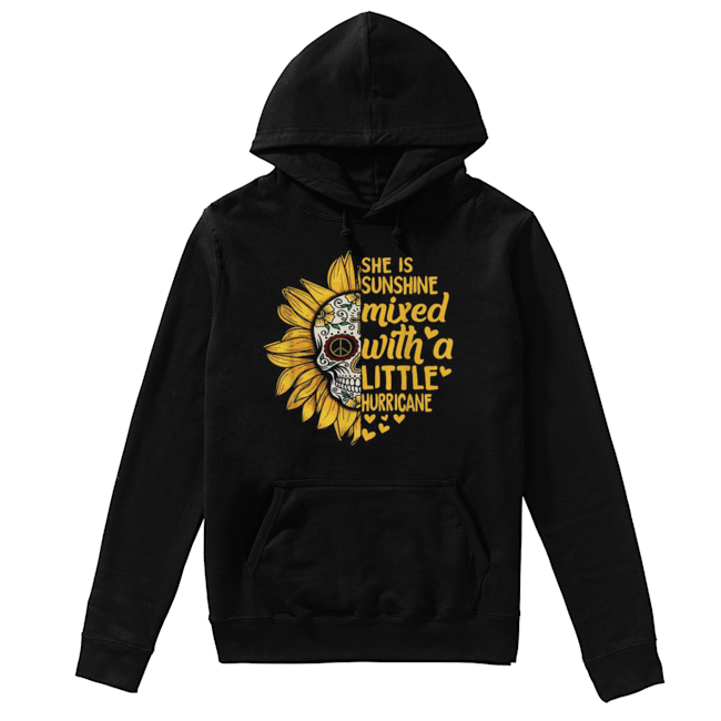 Skull Sunflower she is sunshine mixed with a little hurricane  Unisex Hoodie