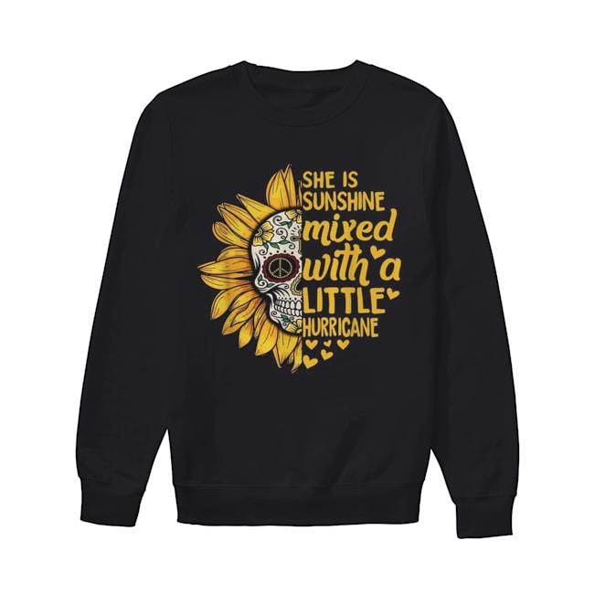 Skull Sunflower she is sunshine mixed with a little hurricane  Unisex Sweatshirt