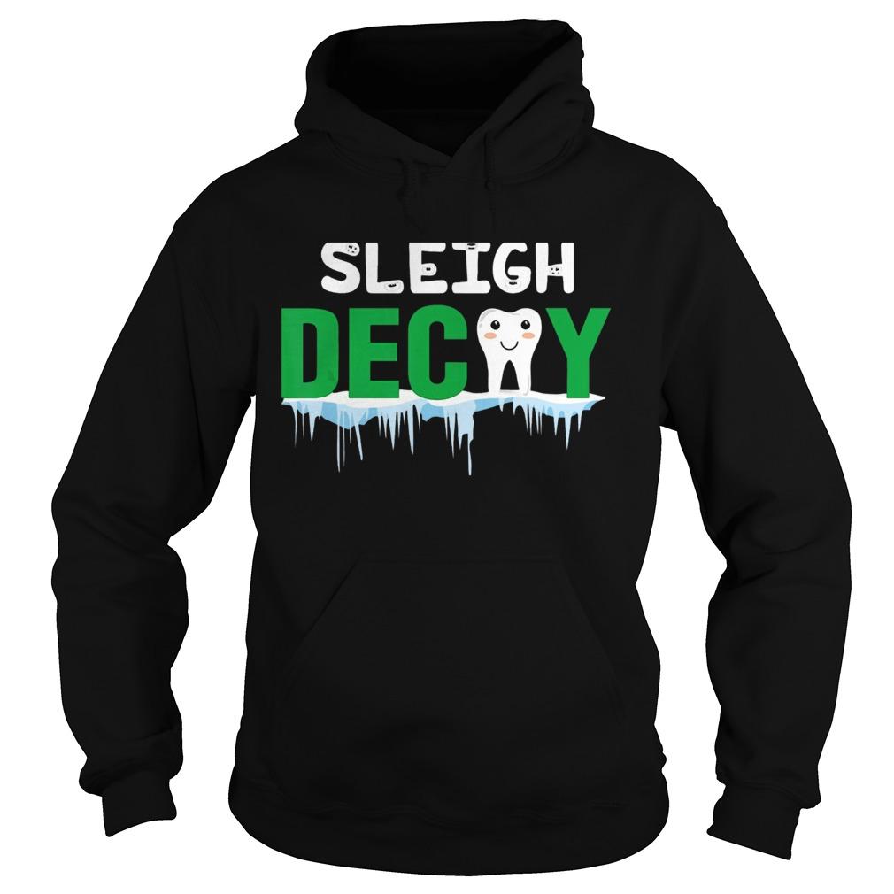 Sleigh Decay Dental Christmas  Hoodie