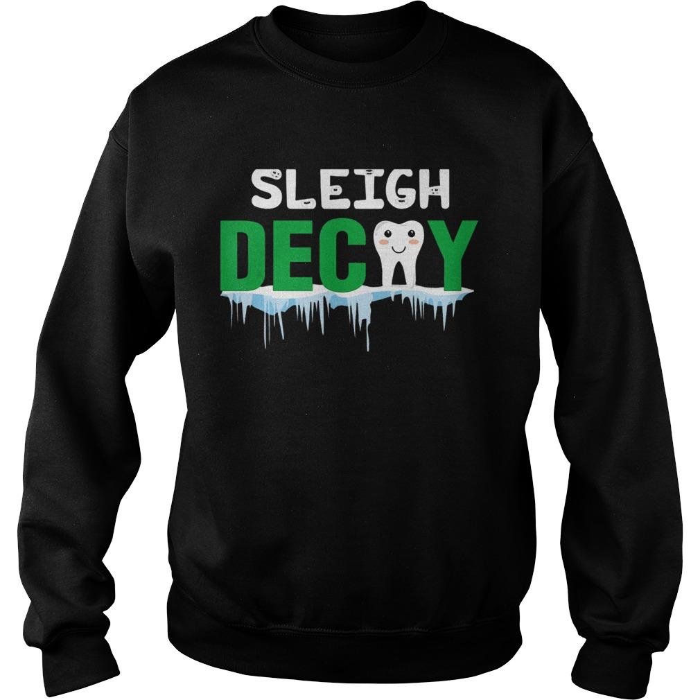 Sleigh Decay Dental Christmas  Sweatshirt