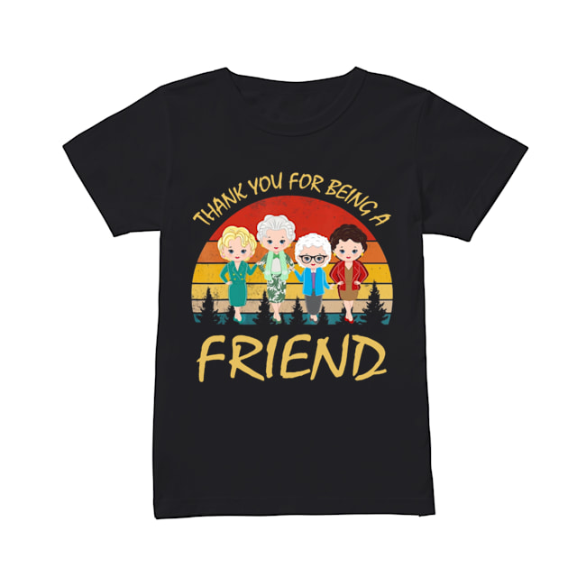Thank You For Being A Friend The Golden Girls Vintage  Classic Women's T-shirt