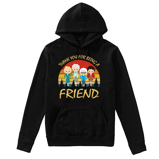 Thank You For Being A Friend The Golden Girls Vintage  Unisex Hoodie