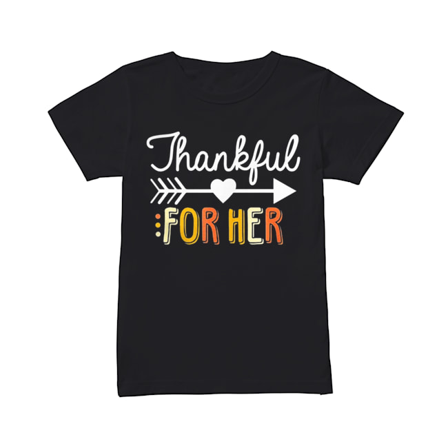 Thankful For Her Thanksgiving  Classic Women's T-shirt