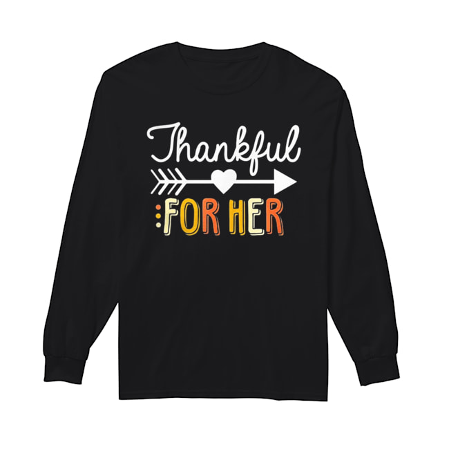 Thankful For Her Thanksgiving  Long Sleeved T-shirt