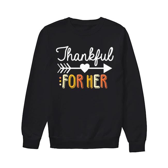 Thankful For Her Thanksgiving  Unisex Sweatshirt