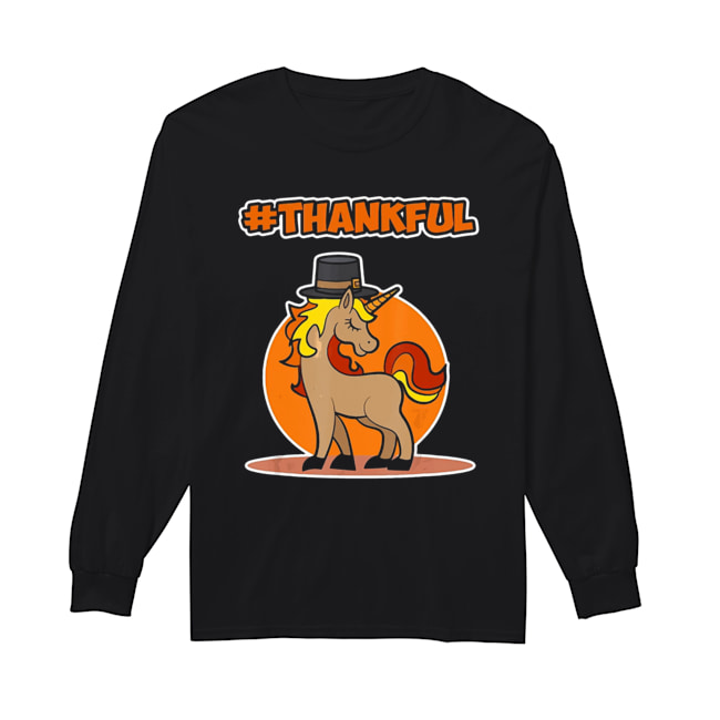 #Thankful Unicorn Thanksgiving  Long Sleeved T-shirt