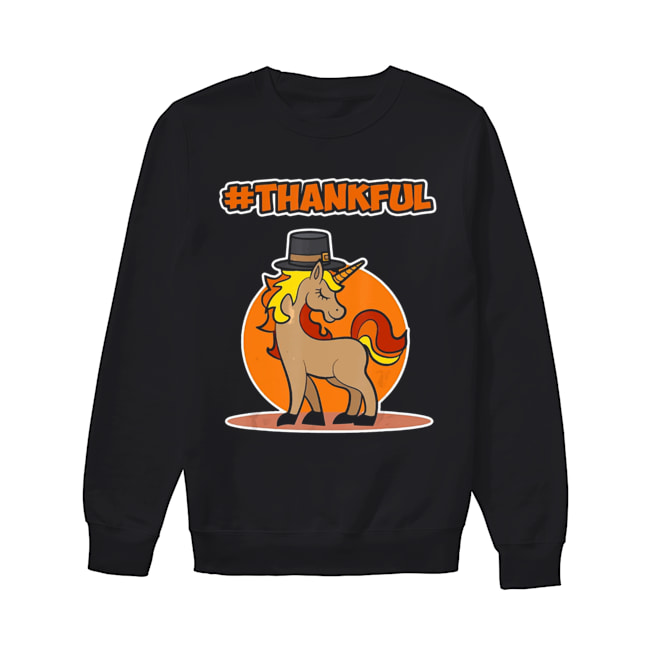 #Thankful Unicorn Thanksgiving  Unisex Sweatshirt