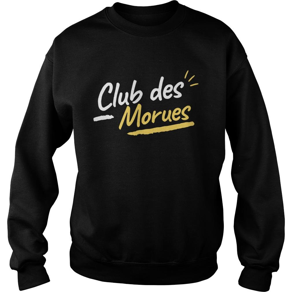 Club Des Morues  Sweatshirt