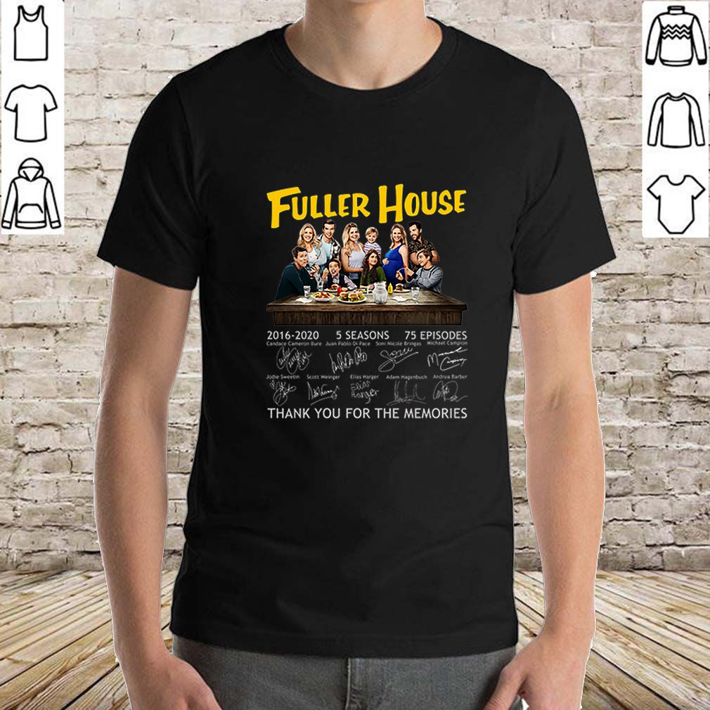 Fuller House 2016 2020 all signature thank you for the memories shirt