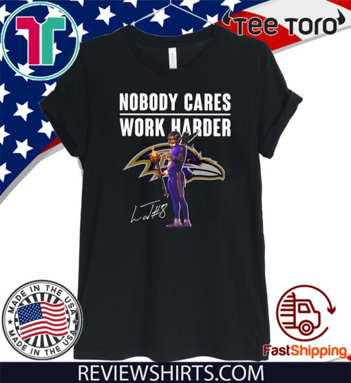 Lamar Jackson Nobody Cares Work Harder Signature 2020 TShirt