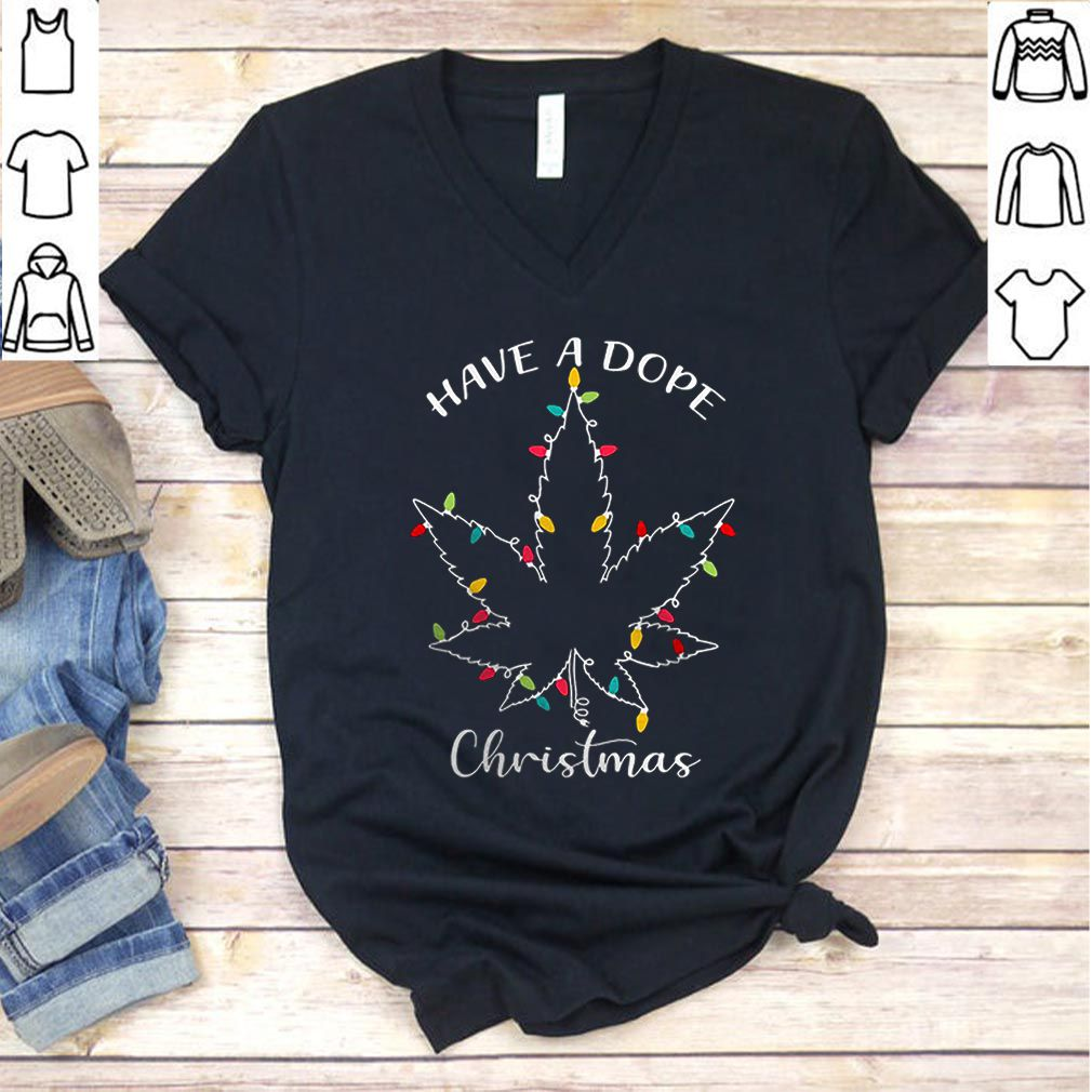 Weed have a dope Christmas lights shirt