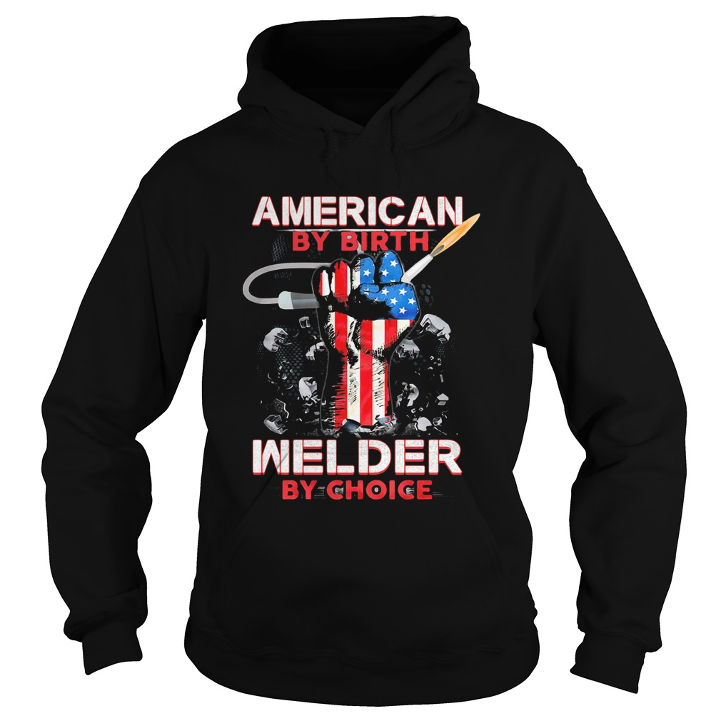 American by birth welder by choice American flag veteran Independence Day  Hoodie