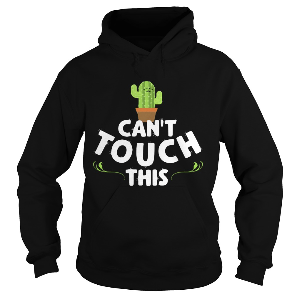 Cactus cant touch this  Hoodie