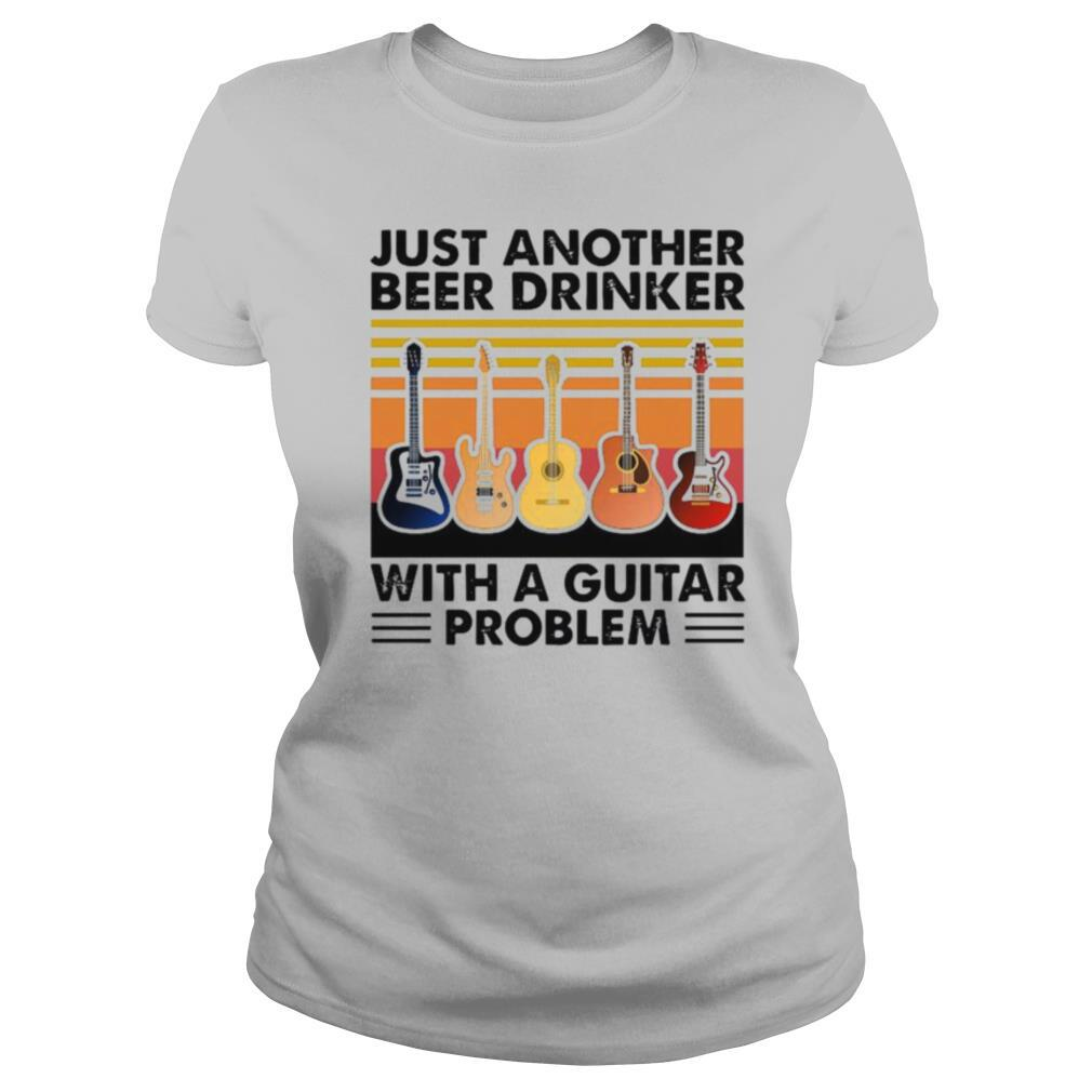 Just Another Beer Drinker With A Guitar Problem shirt