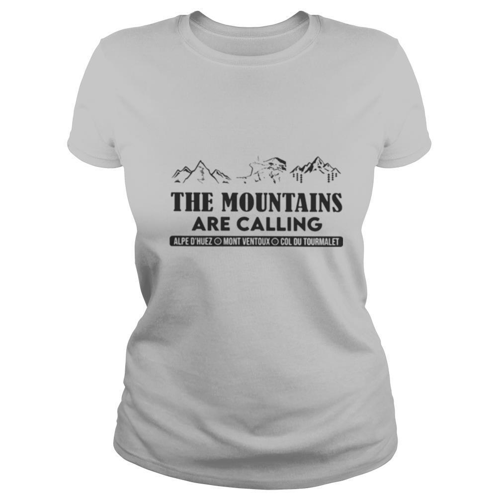 The mountains are calling alpe d'huez mont ventoux col du tourmalet shirt