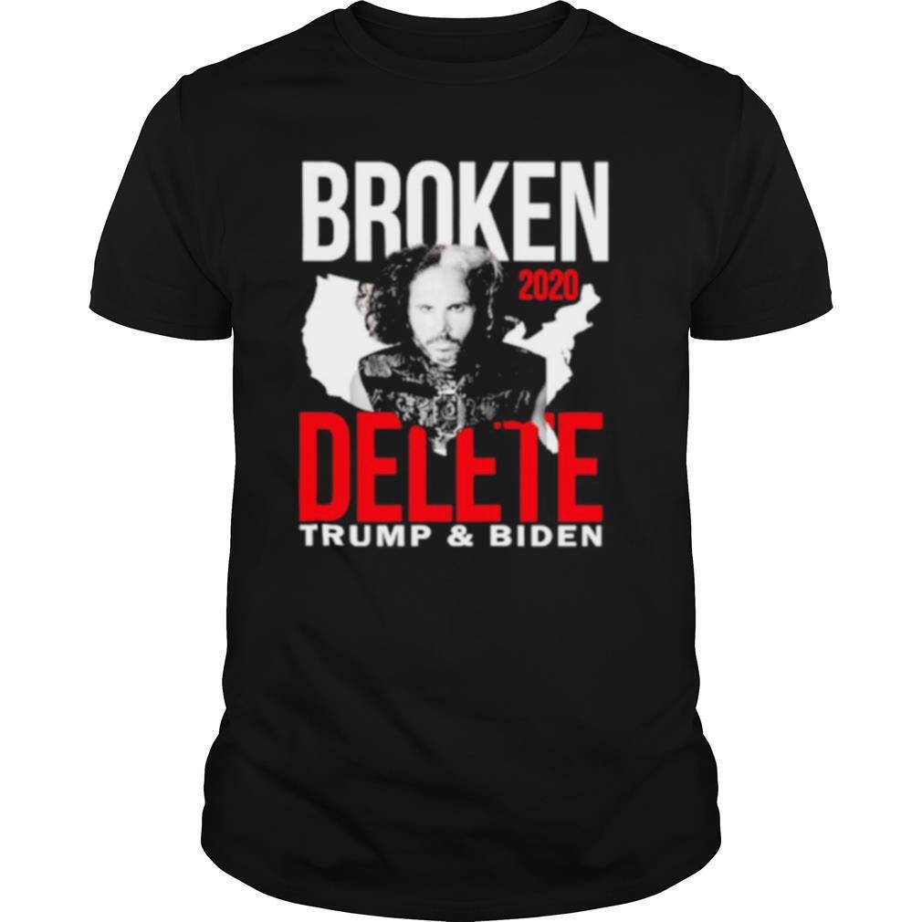 Broken 2020 Delete Trump and Biden shirt