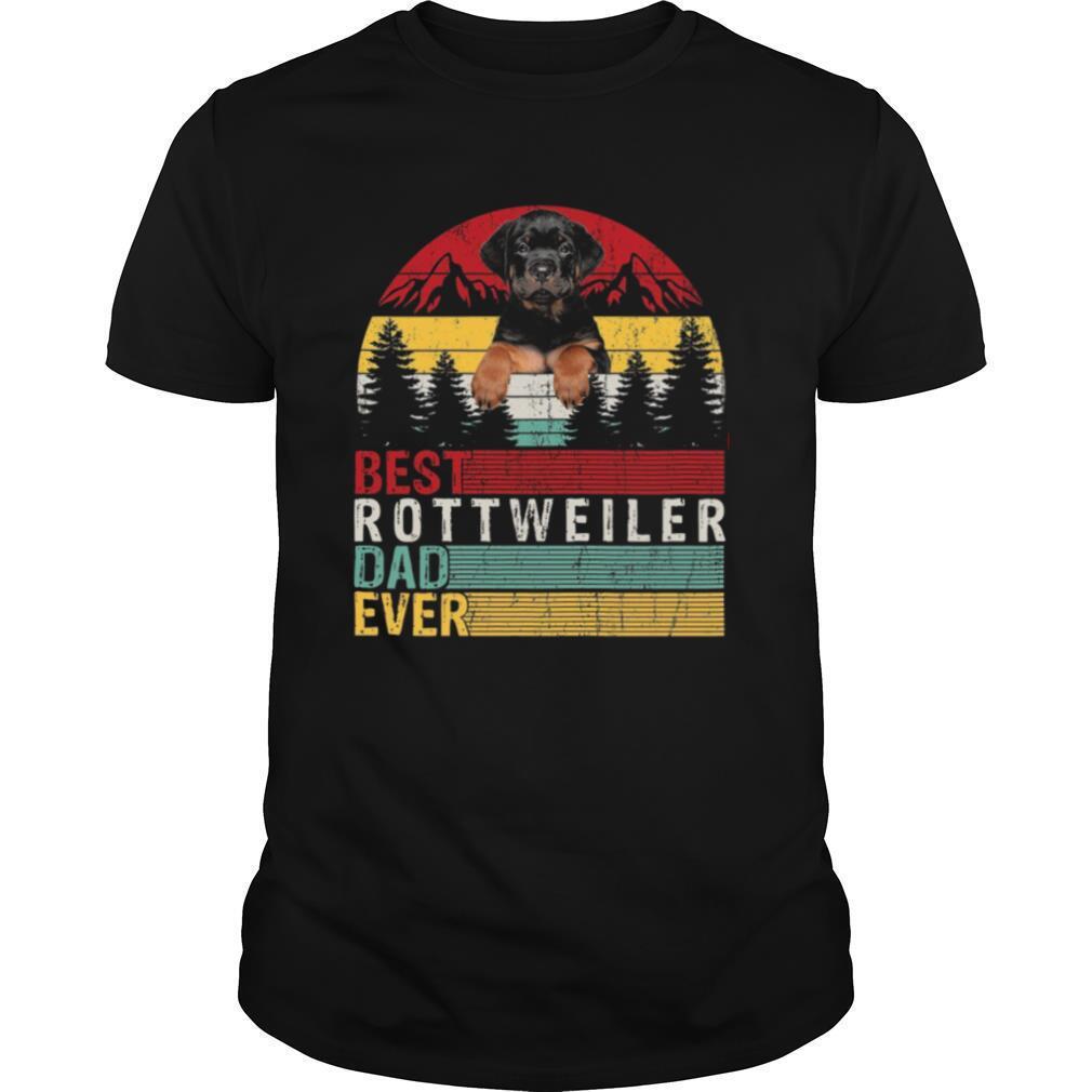 Best Rottweiler Dad Ever shirt