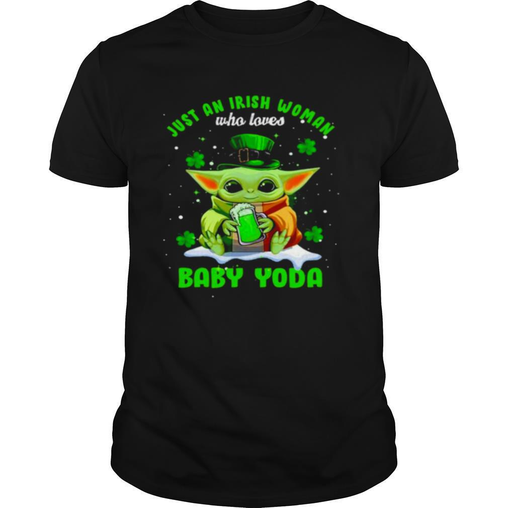 Just an Irish woman who loves Baby Yoda St.patricks day shirt