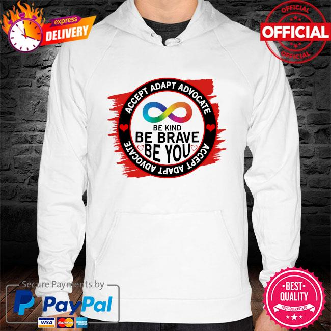 Accept adapt advocate be kind be brave be you hoodie white