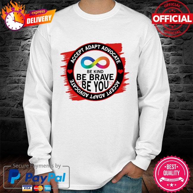 Accept adapt advocate be kind be brave be you long sleeve white
