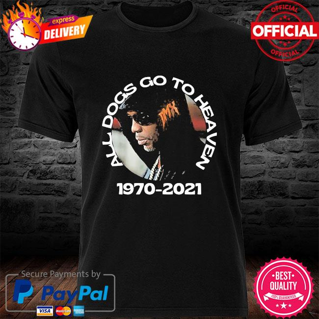 All dogs go to heaven dmx shirt