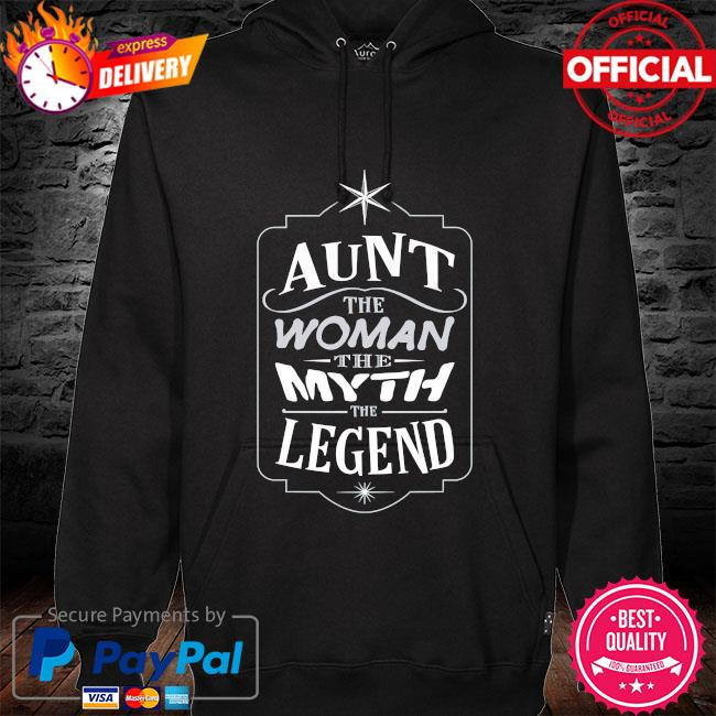 Aunt the woman the myth the legend mother's day us 2021 hoodie black