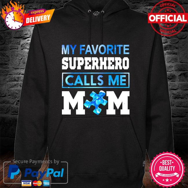 Autism awareness my favorite superhero calls me mom s hoodie black