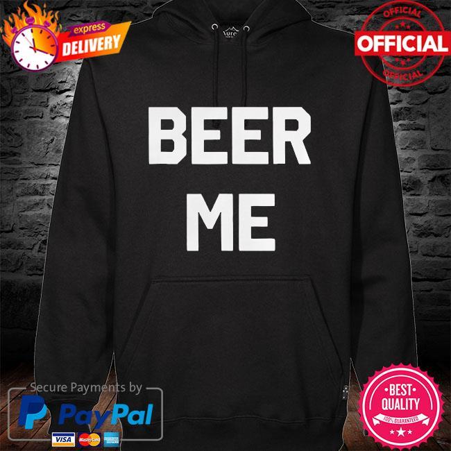 Beer me hoodie black