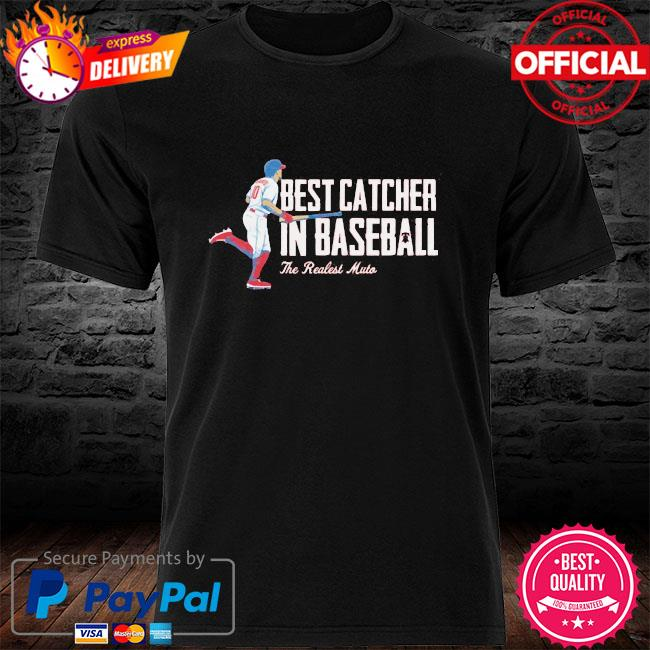 Best catcher in baseball the real estate must shirt