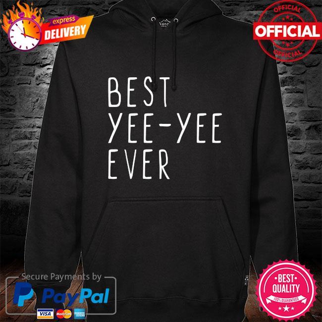 Best yee-yee ever cool mother's day yee yee hoodie black