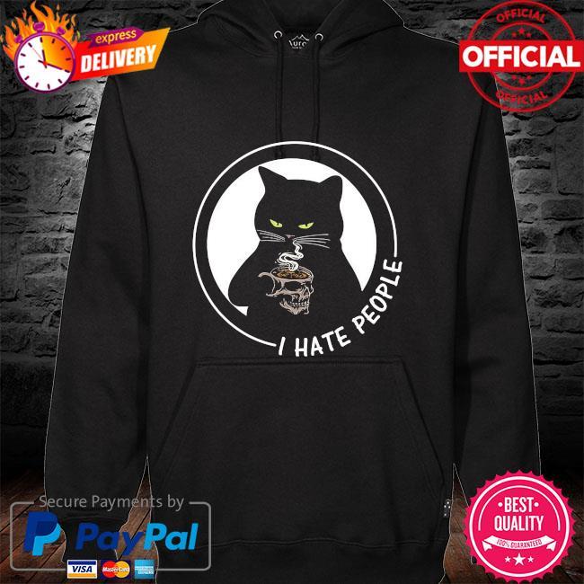 Black Cat drink coffee I hate people s hoodie black
