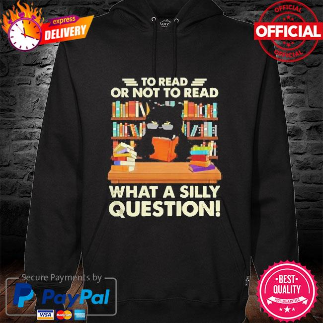 Black cat to read books or not to read books what a silly question hoodie black