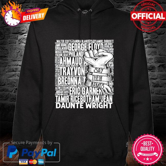 Black lives matter say their names s hoodie black