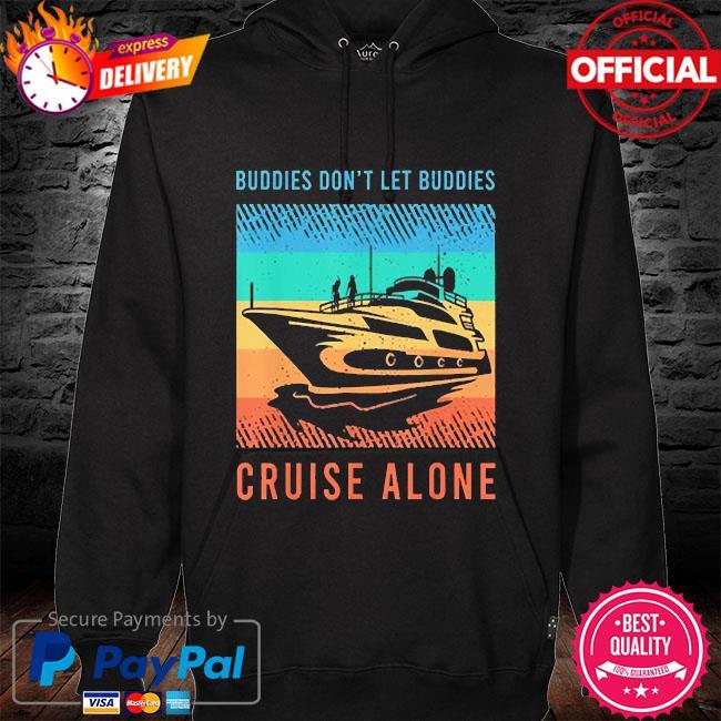 Buddies 2021 don't let buddies cruise alone vintage s hoodie black