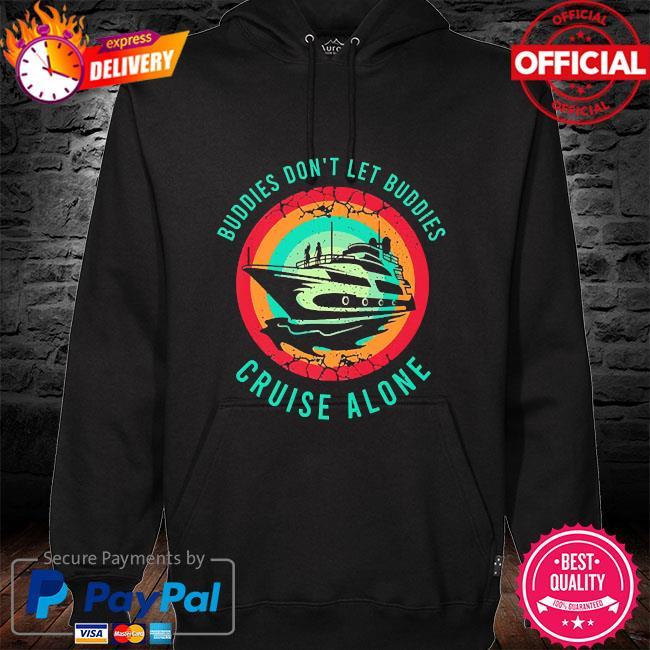 Buddies don't let buddies cruise alone s hoodie black