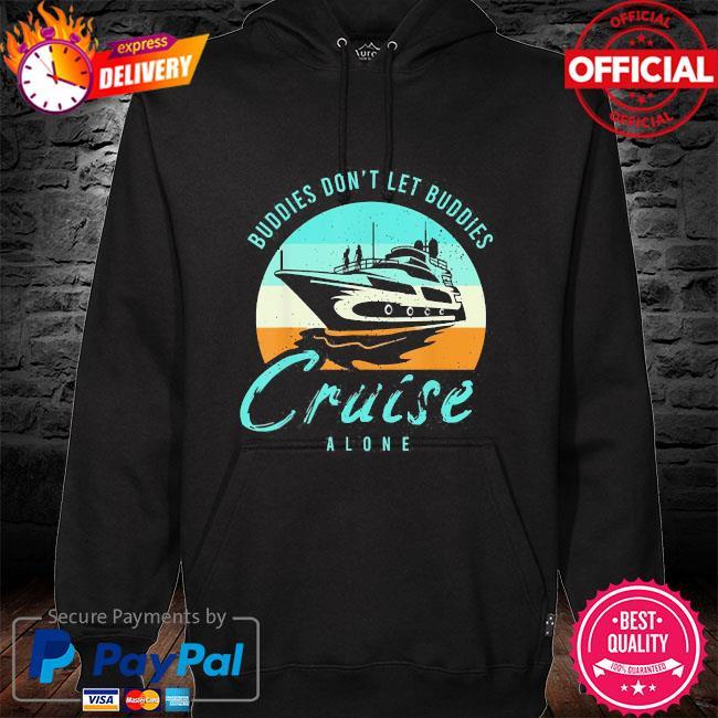 Buddies don't let buddies cruise alone vintage s hoodie black