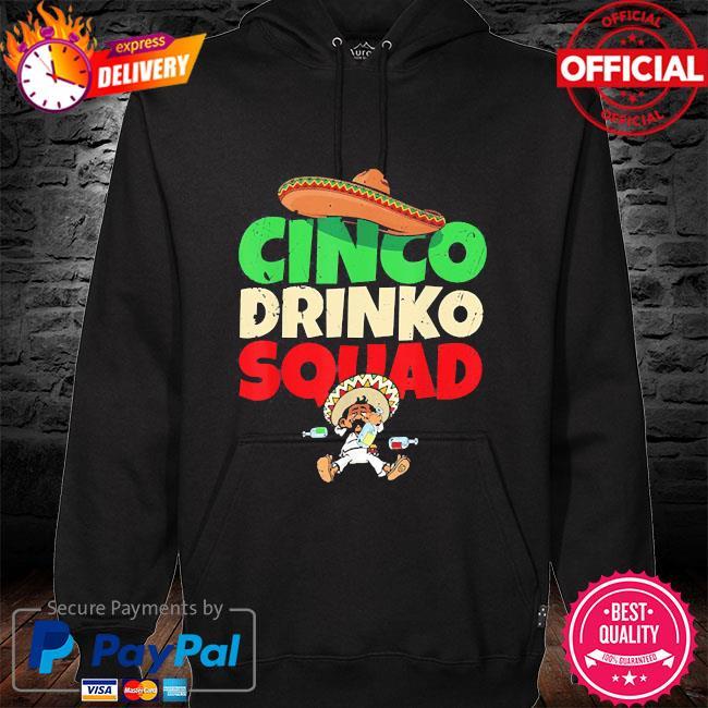 Cinco drinko squad drinking party fiesta cinco de mayo s hoodie black
