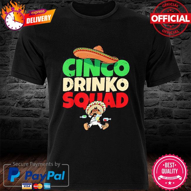 Cinco drinko squad drinking party fiesta cinco de mayo shirt