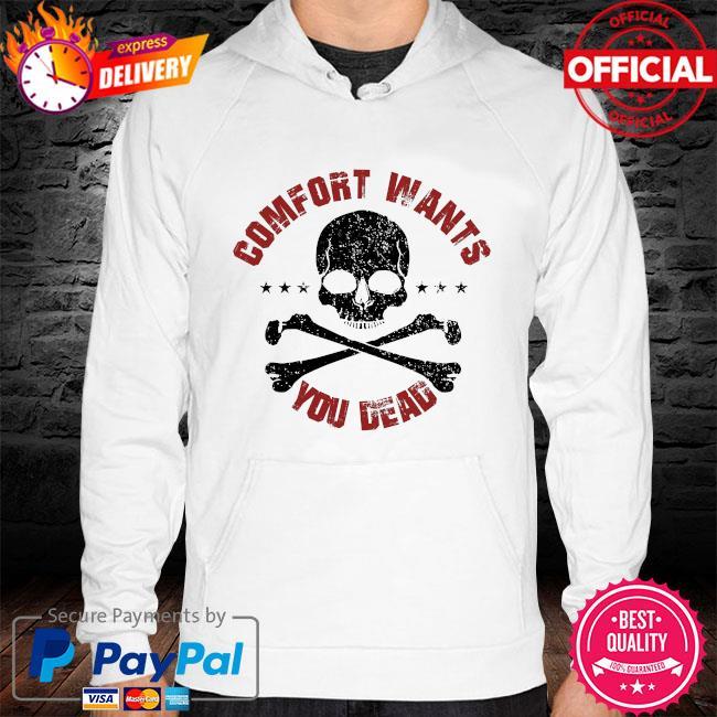 Comfort wants you dead comfort kills hoodie white