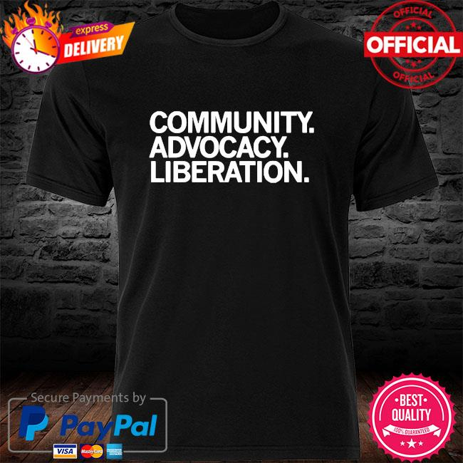 Community advocacy liberation logo shirt
