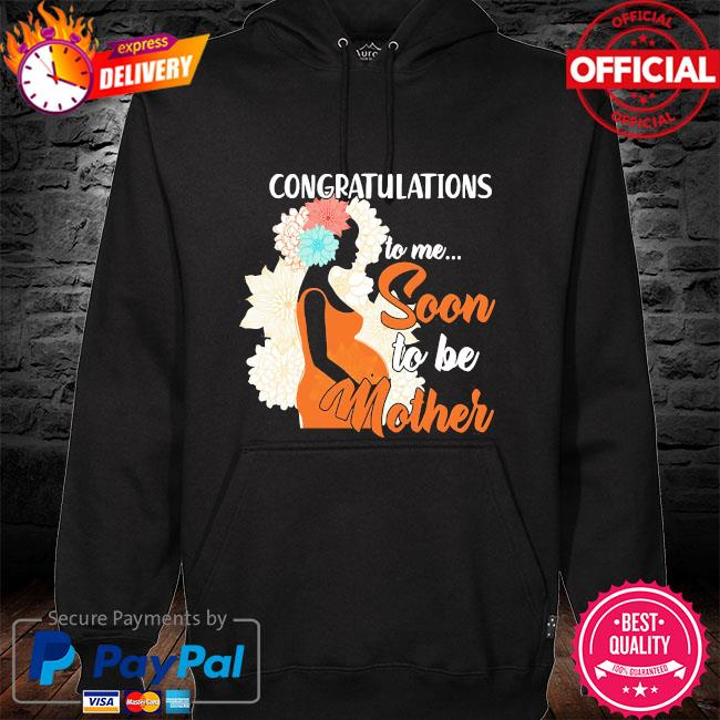 Congratulations to mr soon to her mother s hoodie black